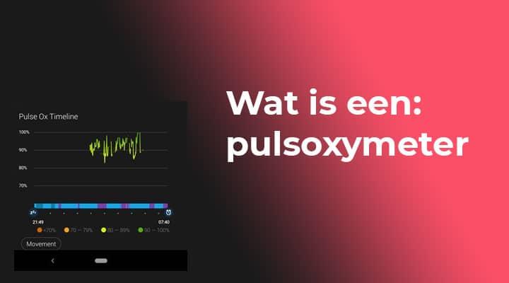 Wat is een pulsoximeter?