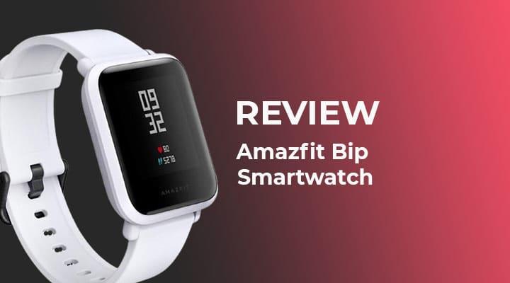 Amazfit Bip Smartwatch | Review