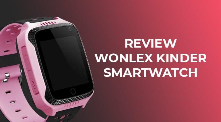 Wonlex Kinder Smartwatch Review